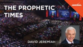 The Prophetic Times – with Dr. David Jeremiah